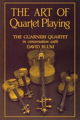 The Art of Quartet Playing - Blum, David