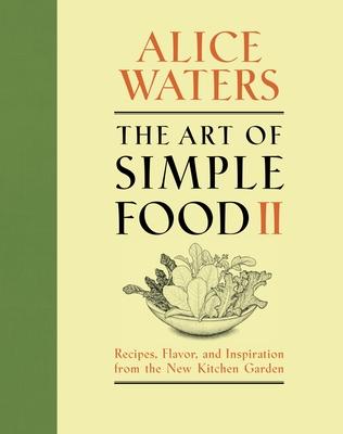 The Art of Simple Food II - Waters, Alice