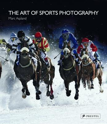 The Art of Sports Photography - Aspland, Marc, and Wilkinson, Jonny (Contributions by), and Holt, Oliver (Contributions by)