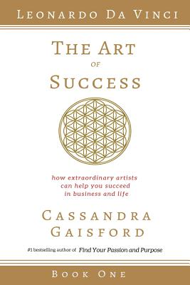 The Art of Success: How Extraordinary Artists Can Help You Succeed in Business and Life - Gaisford, Miss Cassandra