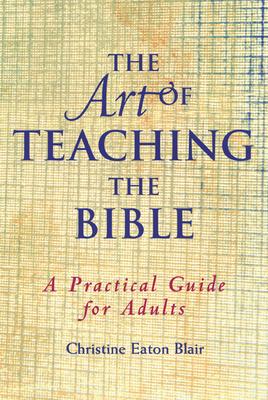 The Art of Teaching the Bible - Blair