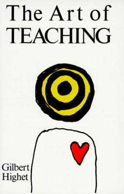 The Art of Teaching - Highet, Gilbert, Professor