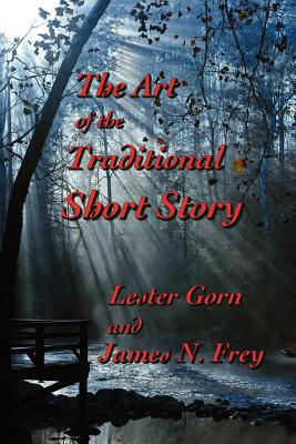 The Art of the Traditional Short Story - Gorn, Lester