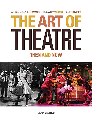The Art of Theatre: Then and Now - Downs, William Missouri, and Wright, Lou Anne, and Ramsey, Erik