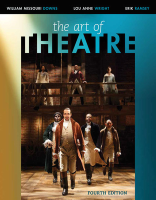 The Art of Theatre: Then and Now - Downs, William Missouri, and Wright, and Ramsey, Erik