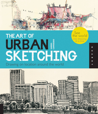 The Art of Urban Sketching: Drawing on Location Around the World - Campanario, Gabriel