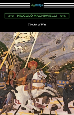 The Art of War - Machiavelli, Niccolo, and Neville, Henry (Translated by)