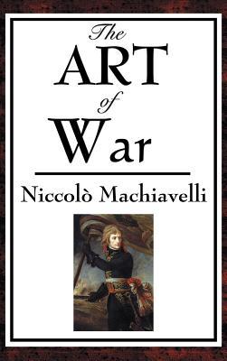 The Art of War - Machiavelli, Niccolo