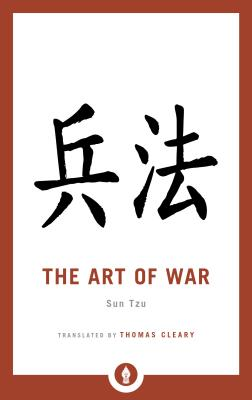 The Art of War - Tzu, Sun, and Cleary, Thomas (Translated by)