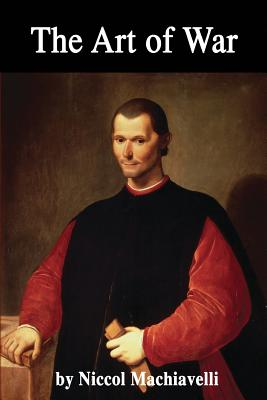 The Art of War - Machiavelli, Niccol, and Detmold, Christian E (Translated by)