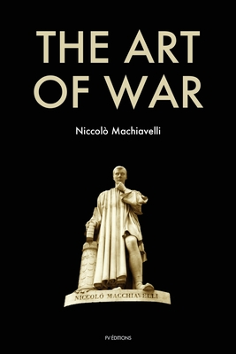 The Art of War - Machiavelli, Niccolò, and Neville, Henry (Translated by)