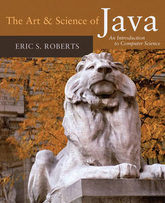 The Art & Science of Java: An Introduction to Computer Science - Roberts, Eric S