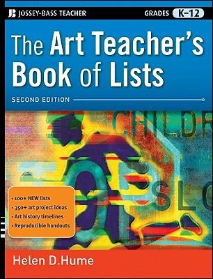 The Art Teacher's Book of Lists: Grades K-12 - Hume, Helen D