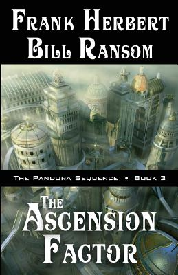 The Ascension Factor - Herbert, Frank, and Ransom, Bill