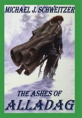 The Ashes of Alladag - Schweitzer, Michael J