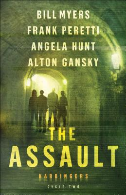 The Assault: Cycle Two of the Harbingers Series - Peretti, Frank, and Hunt, Angela, Dr., and Myers, Bill