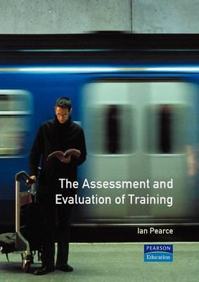 The Assessment and Evaluation of Training - Pearce, I