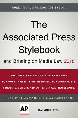 The Associated Press Stylebook 2018: And Briefing on Media Law - Associated Press