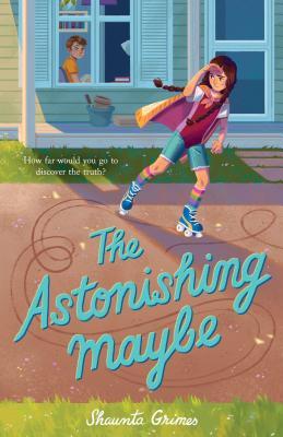 The Astonishing Maybe - Grimes, Shaunta