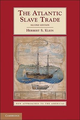 The Atlantic Slave Trade - Klein, Herbert S