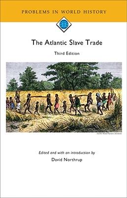 The Atlantic Slave Trade - Northrup, David