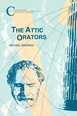 The Attic Orators - Edwards, Michael