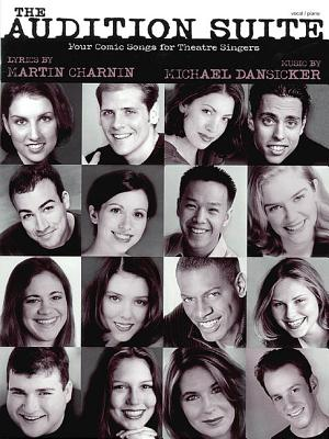 The Audition Suite: Four Comic Songs for Theatre Singers - Charnin, Martin (Composer)