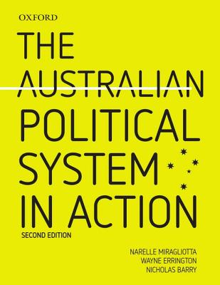 The Australian Political System in Action 2e - Miragliotta, Narelle, and Errington, Wayne, and Barry, Nicholas