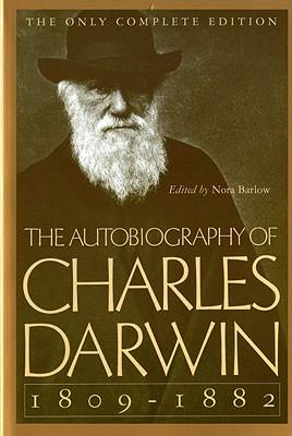 The Autobiography of Charles Darwin: 1809-1882 - Darwin, Charles, Professor, and Barlow, Nora (Editor)