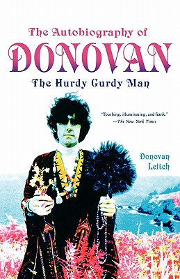 The Autobiography of Donovan: The Hurdy Gurdy Man - Leitch, Donovan