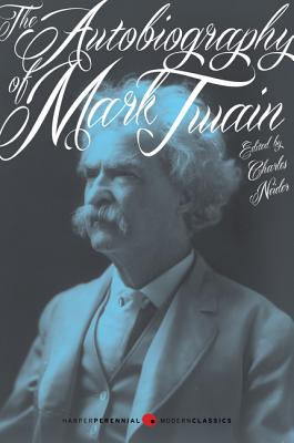 The Autobiography of Mark Twain - Neider, Charles