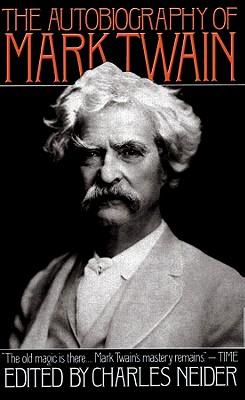 The Autobiography of Mark Twain - Neider, Charles