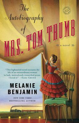 The Autobiography of Mrs. Tom Thumb - Benjamin, Melanie