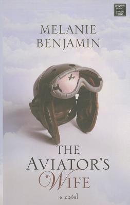 The Aviator's Wife - Benjamin, Melanie