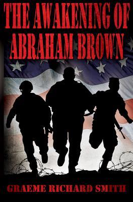 The Awakening of Abraham Brown - Smith, Graeme Richard