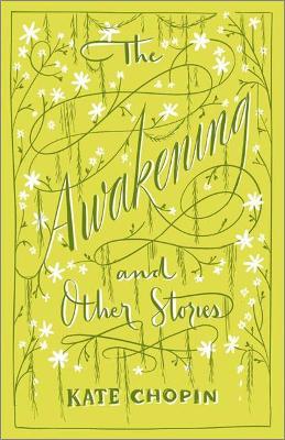 The Awakening & Other Stories - Chopin, Kate