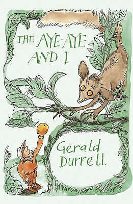 The Aye-aye and I: A Rescue Mission in Madagascar - Durrell, Gerald