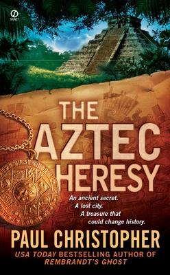 The Aztec Heresy - Christopher, Paul