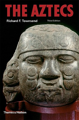 The Aztecs - Townsend, Richard F, Ph.D.