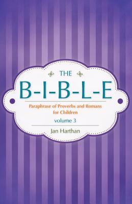 The B-I-B-L-E Volume 3 - Harthan, Jan