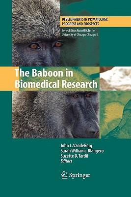 The Baboon in Biomedical Research - Vandeberg, John L (Editor)