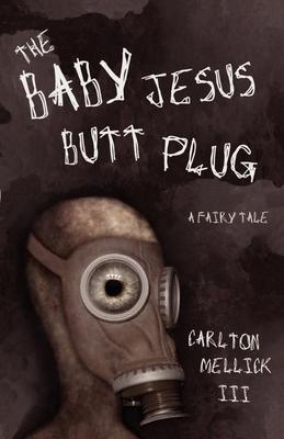 The Baby Jesus Butt Plug - Mellick, Carlton