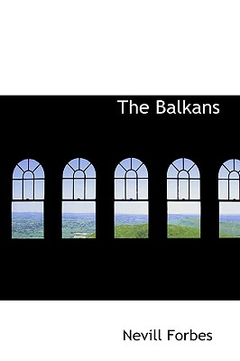 The Balkans - Forbes, Nevill, and Toynbee, Arnold J