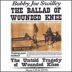 The Ballad of Wounded Knee