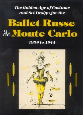 The Ballet Russe de Monte Carlo: The Golden Age of Costume and Set Design - Light, Janet