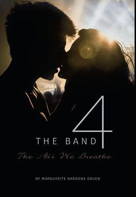 The Band 4: The Air We Breathe - Gruen, Marguerite Nardone