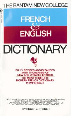The Bantam New College French & English Dictionary - Steiner, Roger