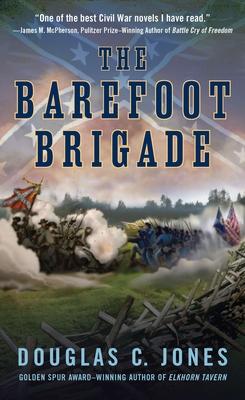 The Barefoot Brigade - Jones, Douglas C