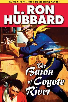 The Baron of Coyote River - Hubbard, L Ron