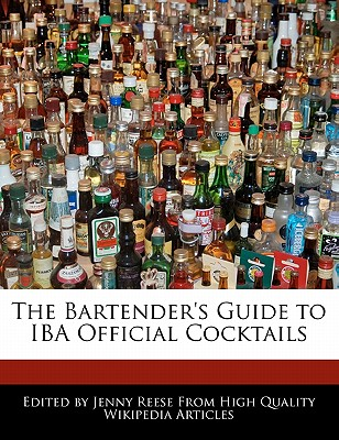 The Bartender's Guide to Iba Official Cocktails - Reese, Jenny